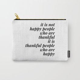 thankful people who are happy Carry-All Pouch