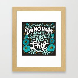 Sh*t People Say: Do No Harm But Take No Shit Framed Art Print