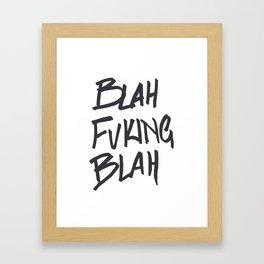 BLAHFUCKINGBLAH Framed Art Print