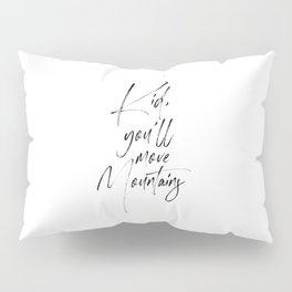 Kid You'll Move Mountains, Home Decor, Children Quote, Printable Art, Kids Gift, Art Pillow Sham