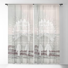 Your Vibe Attracts Your Tribe - Pacific Ocean Sheer Curtain