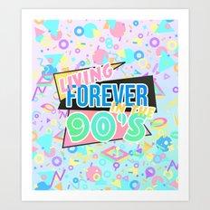 Living Forever In The 90s Art Print