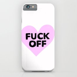 HEARTY FUCK OFF iPhone Case