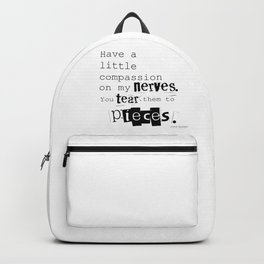 Have a little compassion on my nerves - Jane Austen quote Backpack