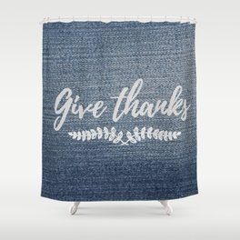Give Thanks on Denim Shower Curtain