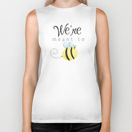 We're Meant To Bee Biker Tank