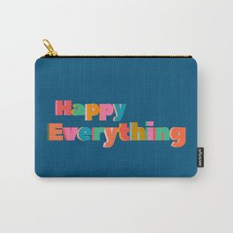 Happy Everything Carry-All Pouch