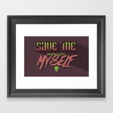 Save me from myself Framed Art Print