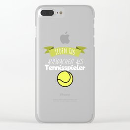 Wake up every day as a tennis player Clear iPhone Case