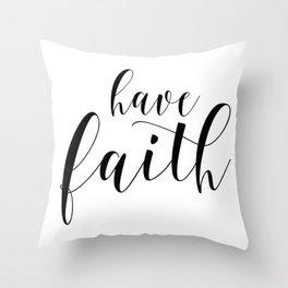 Have Faith, Typography Print, Calligraphy Print, Inspirational Art, Wall Decor Throw Pillow
