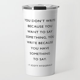 F Scott Fitzgerald, Writer Quote, Travel Mug