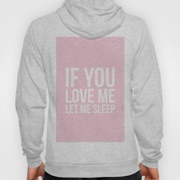 If you love me let me sleep – quote pink Hoody