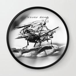 Never deny pleasure Wall Clock