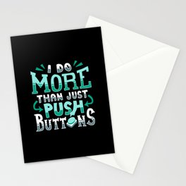 CNC Machinist T-Shirt: I Do More Than Push Buttons Stationery Cards