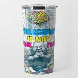 Philosophy is not a junk food Travel Mug