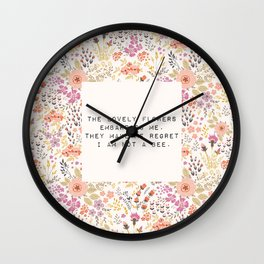 The lovely flowers embarrass me - E. Dickinson Collection Wall Clock
