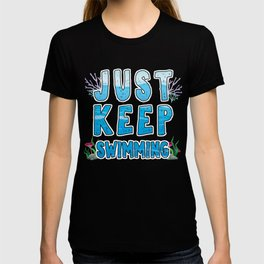 Just Keep Swimming Coral Reefs Swimmer Athlete T-shirt