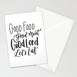 Good Food. Good Meat. Good Lord. Let's Eat. Stationery Cards