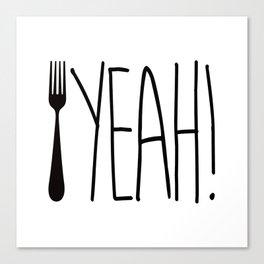 Fork Yeah! Canvas Print