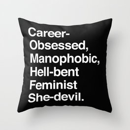 Career-Obsessed Banshee / Manophobic Hell-Bent Feminist She-Devil - Light on Dark Throw Pillow