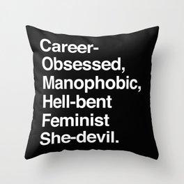 Career-Obsessed Banshee / Manophobic Hell-Bent Feminist She-Devil - Light on Dark Throw Pillow