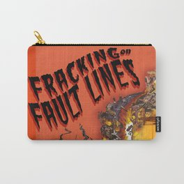 Fracking on Fault Lines Carry-All Pouch