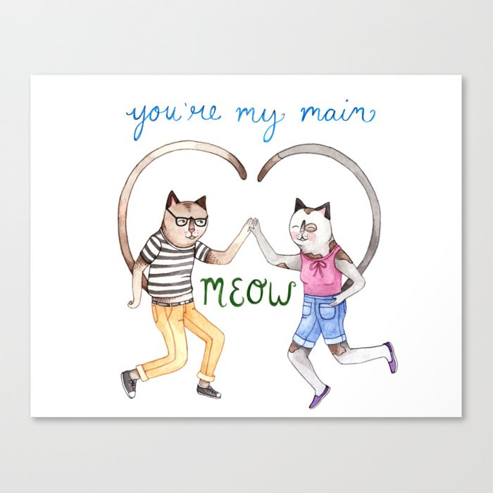 You're My Main Meow Canvas Print