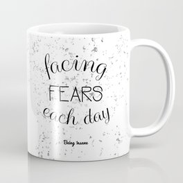 Facing Fears Each Day Coffee Mug