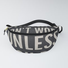 Dreams don't work unless You Do. Quote typography, to inspire, motivate, boost, overcome difficulty Fanny Pack