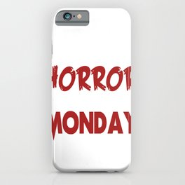 The Shortest Horror Story: Monday iPhone Case