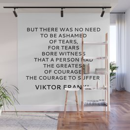 Viktor Frankl Quote - On Courage and Tears Wall Mural