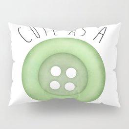 Cute As A Button Pillow Sham