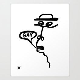 Say Art Print