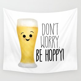 Beer | Don't Worry Be Hoppy Wall Tapestry