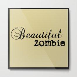 Beautiful Zombie Metal Print