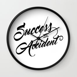 Success is not Accident Wall Clock