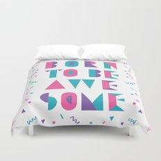Born to be awesome! Duvet Cover