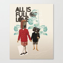 ALL IS FULL OF LOVE Canvas Print
