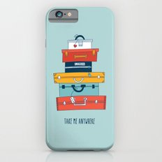 Take me anywhere Slim Case iPhone 6s