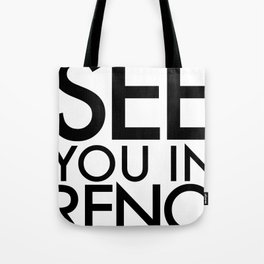 See You In Reno - BIG Tote Bag