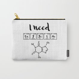 I need caffeine Carry-All Pouch