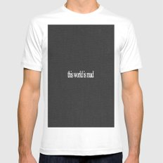 This world is mad MEDIUM Mens Fitted Tee White