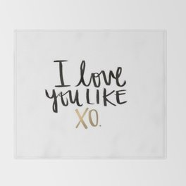 Love You Like Xo Throw Blanket