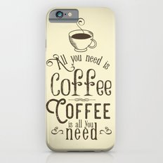 All you need is coffee II iPhone 6s Slim Case