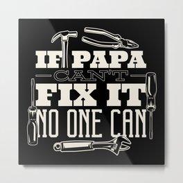 Papa Can Fix It Metal Print