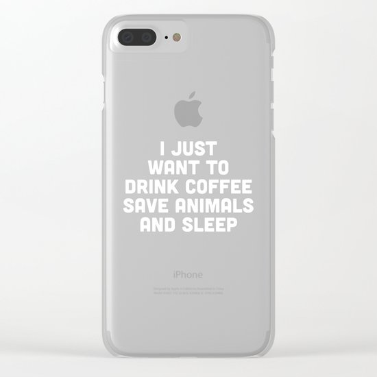 Drink Coffee Funny Quote Clear iPhone Case