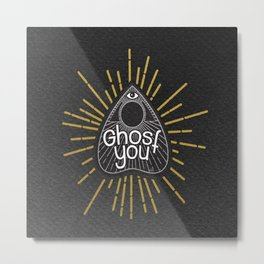 Ghost you (Black ver) Metal Print