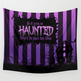 Be it ever so Haunted, there's no place like home. Wall Tapestry