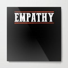 Empathy | Social Tolerance Solidarity Metal Print