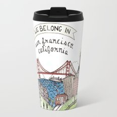 We Belong in San Francisco Travel Mug